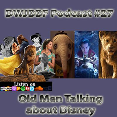 Cover art for DWJBBF #27 | Old Men Talking about Disney Movies