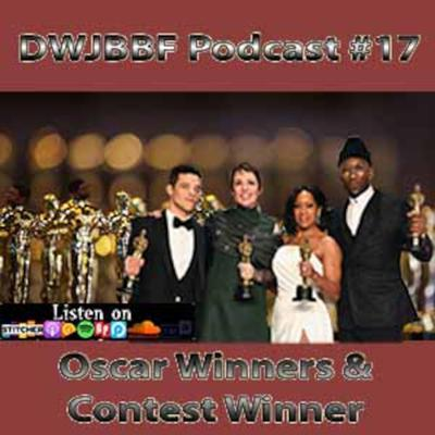 Cover art for DWJBBF #17 | The Contest Winner Is... | Oscars Round Up | What to Expect Next