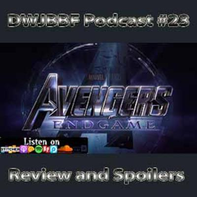Cover art for DWJBBF #23 | Avengers Endgame Review and Spoilers