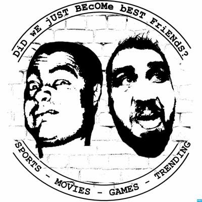 Did We Just Become Best Friends Podcast