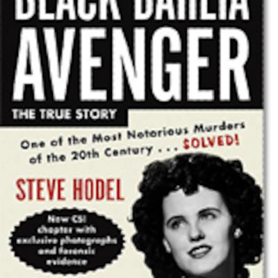 The Black Dahlia With Steve Hodel And History And Crime With Jane Cleland