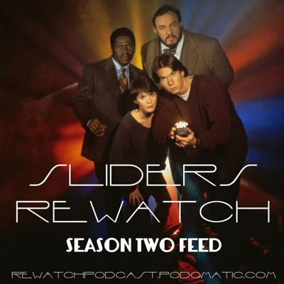 The Rewatch Podcast presents The Sliders Rewatch. Season Two episode discussions feed