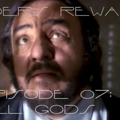 Sliders Rewatch 07 - El Gods