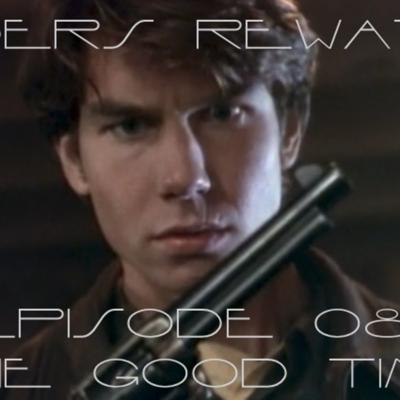 Sliders Rewatch 08 - The Good Time