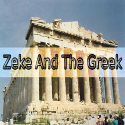 Zeke And The Greek