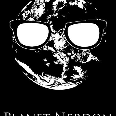 Planet Nerdom's Podcast