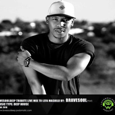 Cover art for LoveSoulDeep tribute live mix to Lefa Mashilo by Bravesoul