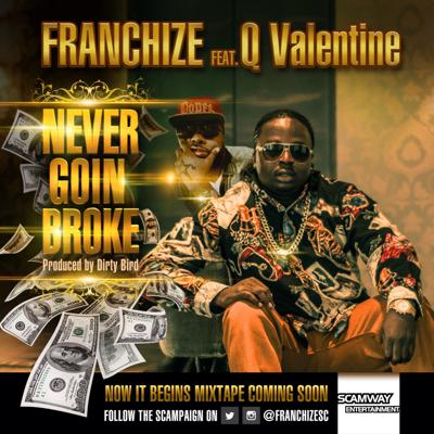 Cover art for Franchize Presents… Never Goin Broke Ft Q Valentine