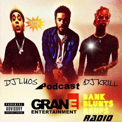 Cover art for BankBluntsAndReUps Radio: Hosted By DJ LUOS And DJ KRILL Powered By Grane ENT!