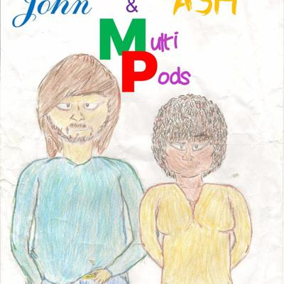 John and Ash's multiple pods