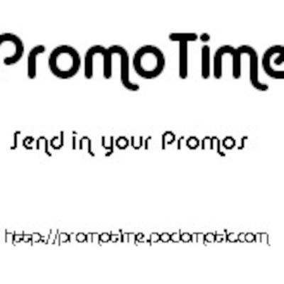 Got a Promo you want to get out there? Want to find a Promo? Want to play a Promo, Then promotime.podomatic.com is the place for you.