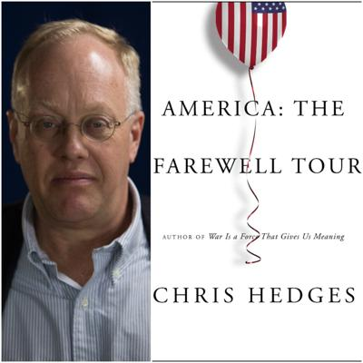 America: The Farewell Tour -- A Conversation with Chris Hedges