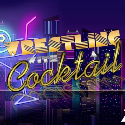 Cover art for Wrestling With A Cocktail OHHH YEAH!