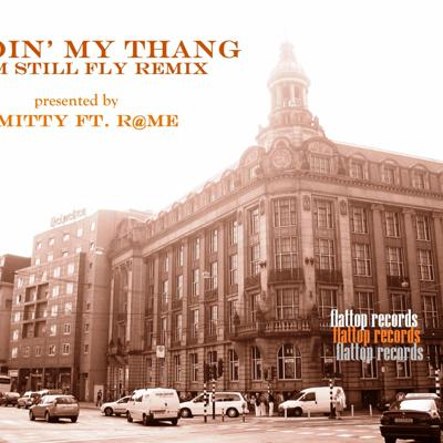 Cover art for Doin' My Thang (I'm Still Fly Remix) by Smitty ft. R@ME