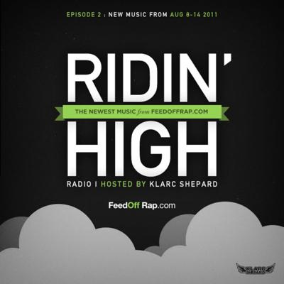 Cover art for FeedOffRap.com Presents Ridin' High Radio Hosted by DJ Klarc Shepard [Episode 02]