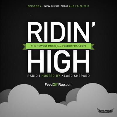 Cover art for FeedOffRap.com Presents Ridin' High Radio Hosted by DJ Klarc Shepard [Episode 04]
