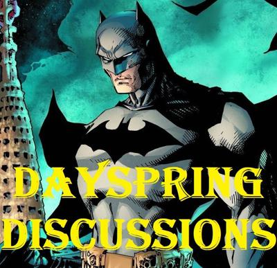 Cover art for Dayspring Discussions July 10, 2020: Reeves Batman Film About To Expand