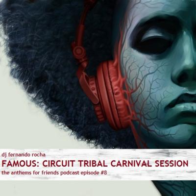 Cover art for A4F #8 - FAMOUS: Circuit Tribal Carnival Session