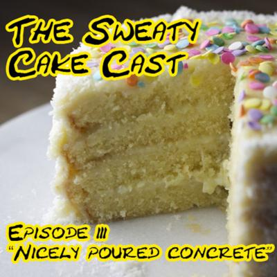 Cover art for The Sweaty Cake Cast #3 -