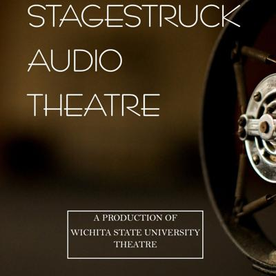 Stagestruck Audio Theatre Podcast