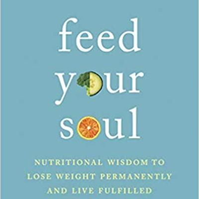 Cover art for Guest: Carly Pollack author of Feed Your Soul: Nutritional Wisdom To Lose Weight Permanently and Live Fulfilled