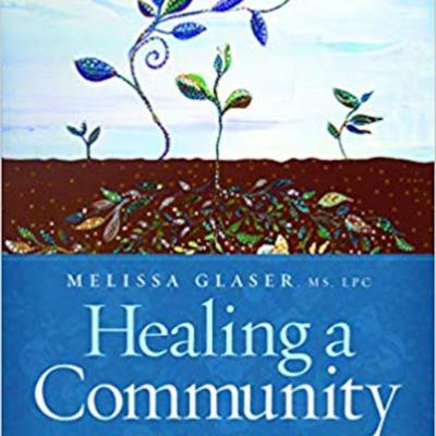 Cover art for Guest: Melissa Glaser author of Healing A Community: Lessons for Recovery After a Large Scale Trauma