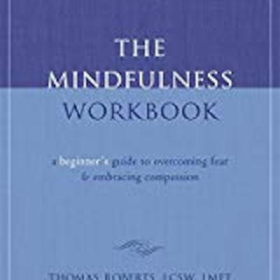 Cover art for Guest: Thomas Roberts author of The Mindfulness Workbook: A Beginner's Guide to Overcoming Fear and Embracing Compassion