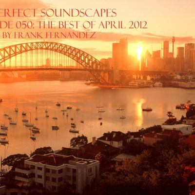 Cover art for VA: Perfect Soundscapes Ep 050: The Best Of April 2012