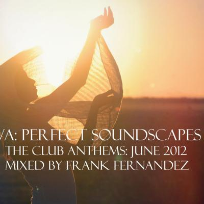 Cover art for VA: Perfect Soundscapes: The Club Anthems: June 2012
