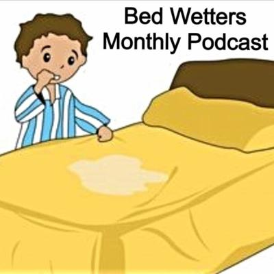 Bed Wetters Monthly's Podcast
