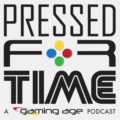 Pressed for Time: A Gaming-Age Podcast