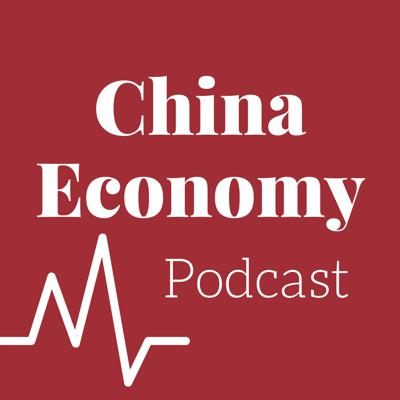China Economy Podcast