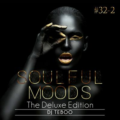 Cover art for Soulfulmoods #32-2 (Deluxe Edition) // Guest Mix By DJ Teboo (A.P.E)