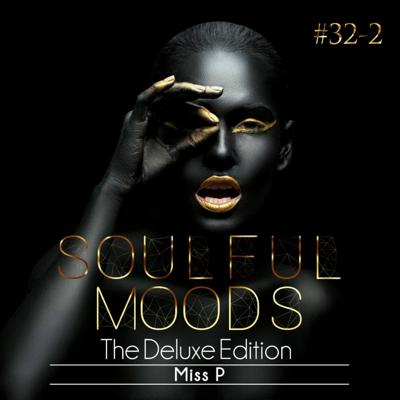 Cover art for Soulfulmoods #32-2 (Deluxe Edition)// Guest Mix By Miss P De Deejay
