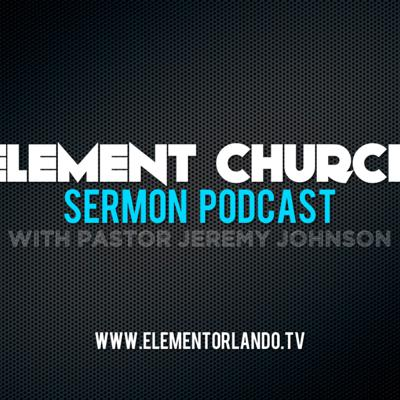 Element Church Sermon Podcast