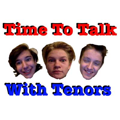 Time To Talk With Tenors