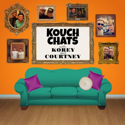 Kouch Chats with Korey and Courtney