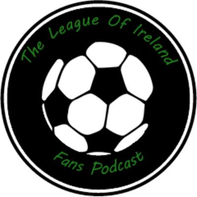 League of Ireland Fans Podcast's Podcast