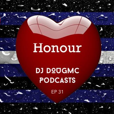 Cover art for Honour - Podcast by DJ Dougmc Ep 31