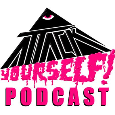 Attack Yourself! Podcast