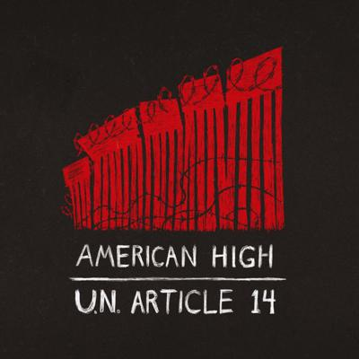 Cover art for FEATURED REVIEW - American High 'U.N. Article 14'