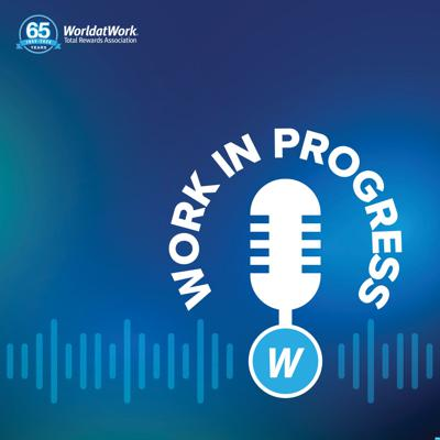 Work in Progress  is a podcast from WorldatWork that takes on the day's most pressing workplace issues with a healthy mix of insight, wit and irreverence.  Produced and hosted by Tom Alexander and Charles Epstein, Workspan's NSFW columnist.