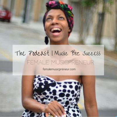 Music Biz Success For Lady Boss MusicPreneurs
