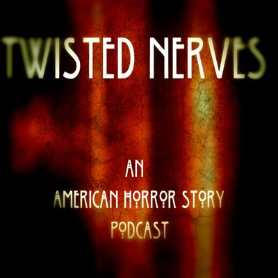 Twisted Nerves - An American Horror Story Podcast