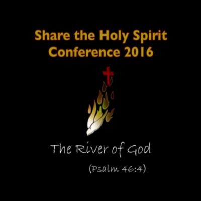 Share The Holy Spirit 2016 The River of God Podcast