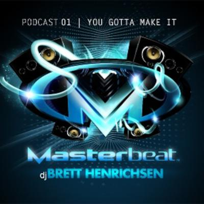 Cover art for 01: You Gotta Make It | DJ Brett Henrichsen