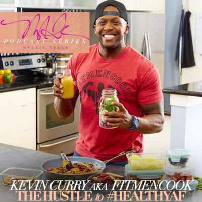 Cover art for The Hustle to #HealthyAF: Interview with Kevin Curry of FitMenCook