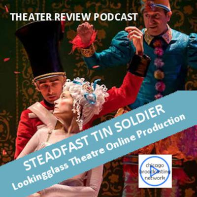Cover art for Episode 94: STEADFAST TIN SOLDIER   Podcast Theater Review  