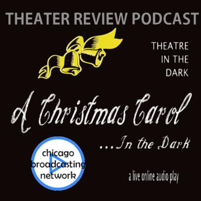 Cover art for Episode 96: Christmas Carol in the Dark Theater Review