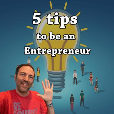 Cover art for Episode 31: 5 Tips to Succeed as an Entrepreneur
